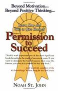 Permission To Succeed Learn How And Why To Give ... By St. John, Noah Paperback