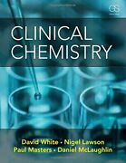 Clinical Chemistry, White, Lawson, Mclaughlin, Masters 9780815365105 New..