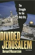 Divided Jerusalem The Struggle For The Holy City, Third Edition By Wasserst...
