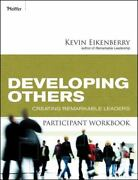 Developing Others Participant Workbook Creating Remarkable Leaders By Eiken...