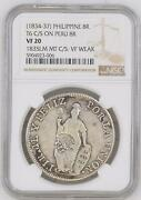 1834-37 8 Reales T6 C/s On Peru 8r Counterstamp Ngc Vf20