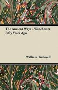 The Ancient Ways - Winchester Fifty Years Ago By William Tuckwell