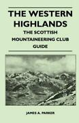 The Western Highlands - The Scottish Mountaineering Club Guide By James A. P...