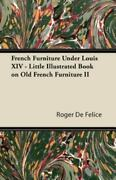 French Furniture Under Louis Xiv - Little Illustrated Book On Old French Furn...