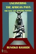 Uncovering The African Past The Ivan Van Sertima Papers By Rashidi New..