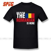 Keep Calm Fear The Romanian Is Here 2018 New Tees 100 Cotton Round Neck Mens T