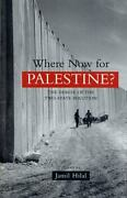 Where Now For Palestine The Demise Of The Two-state Solution By Hilal, Jamil