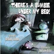 Thereand039s A Bumbie Under My Bed By Bethany Ramos English Paperback Book Free Shi