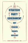 Strategic Party Government Why Winning Trumps , Koger, Lebo Paperback+=