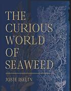 The Curious World Of Seaweed By Iselin New 9781597144827 Fast Free Ship Hb.+