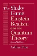 The Shaky Game Einstein, Realism And The Quant, Fine+=