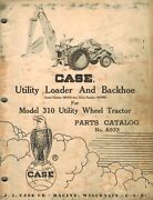 Case Vintage Loader And Backhoe Parts Catalog Manual For 310 Utility Tractor A633