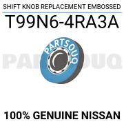 T99n64ra3a Genuine Nissan Shift Knob Replacement Embossed T99n6-4ra3a