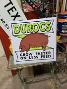 Embossed Durocs Pig Grow Faster Sign Farm Seed Feed Barn Tractor Gas Oil Steam