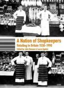 A Nation Of Shopkeepers Retailing In Britain 1550-2000 Ugolini Ben Hb=