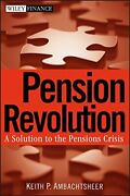 Pension Revolution A Solution To The Pensions Crisis By Keith P. Ambachtsheer