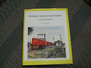 Detroit, Toledo And Ironton Railroad Henry Fords Railroad By Trostel Signed