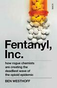 Fentanyl Inc How Rogue Chemists Are Creating Westhoff.