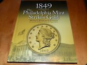 1849 The Philadelphia Mint Strikes Gold Coin Coins Us Mints History Book New