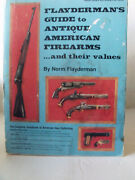 Flayderman's Guide To Antique American Firearms And Their Values, 576 Pages,1977