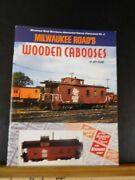 Milwaukee Roadandrsquos Wooden Cabooses By Jeff Kehoe Soft Cover