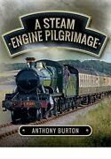 A Steam Engine Pilgrimage By Anthony Burton Book The Fast Free Shipping