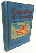 World War One For Humanity Americas Way Victory Edition 1919 Antique Book Ww1 Ii