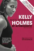 Kelly Holmes Black White And Gold My Autobiography By Holmes Blake New=-