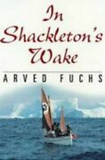 In Shackletonand039s Wake Sheridan House By Fuchs Arved Paperback Book The Cheap
