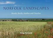 Norfolk Landscapes A Colourful Journey Through The Broads Brecks Staithes And