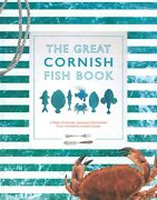 The Great Cornish Fish Book New Recipes Tales Discoveries Cornwall