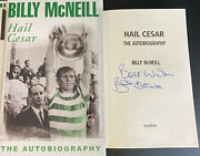 Billy Mcneill - Hail Cesar - Glasgow Celtic - Signed Hard Back - Mint Condition
