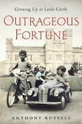 Outrageous Fortune Growing Up At Leeds Castle Thorndike... By Russell, Anthony