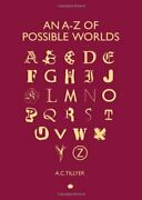 An A-z Of Possible Worlds Boxed Set By Tillyer, A.c. Hardback Book The Fast
