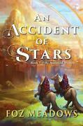 An Accident Of Stars Book I Of The Manifold Worlds By Foz Meadows English Mas