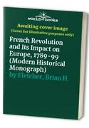 French Revolution And Its Impact On Europe, 1... By Fletcher, Brian H. Paperback