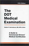 The Dot Medical Examination A Guide To Commercial Driversand039 Medical Certificatio