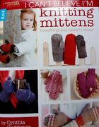 I Can't Believe I'm Knitting Mittens  Beginner Level  8 Designs