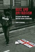 Race And Antiracism In Black British And British Asian Liter By Dave Gunning En
