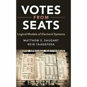 Votes From Seats Logical Models Electoral Systems Matthew S. Shugandhellip 9781108417020