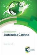 Sustainable Catalysis Set Rsc Green Chemistry, North 9781782620587 New-.