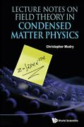 Lecture Notes On Field Theory In Condensed Matter Physics By Mudry Hb-.