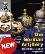 The German Artillery From 1871 To 1914 Uniforms And Equipment