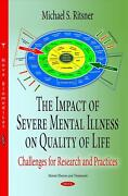 Impact Of Severe Mental Illness On Quality Of Life Challenges For Research And Pr