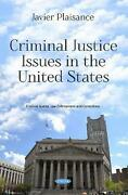 Criminal Justice Issues In The United States By Javier Plaisance English Paper
