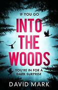 Into The Woods By David Mark English Paperback Book Free Shipping