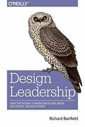 Design Leadership How Top Design Leaders Build And Grow ... By Richard Banfield
