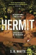 Hermit A Page-turning And Stunningly Original Crime Thriller By S.r. White Eng