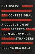 Craigslist Confessional A Collection Of Secrets From Anonymous Strangers By...