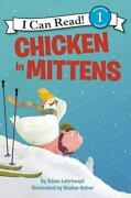 Chicken In Mittens [i Can Read Level 1]